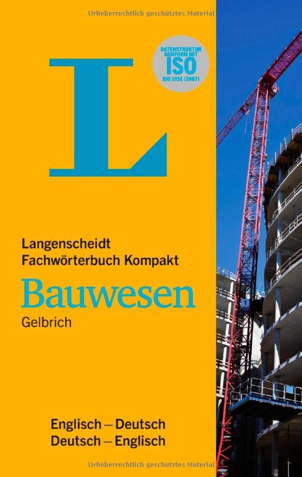 Langenscheidt Fachwörterbuch Kompakt Bauwesen Englisch: Englisch - Deutsch / Deutsch - Englisch: Amazon.co.uk: Uli Gelbrich: 9783861173366: Books