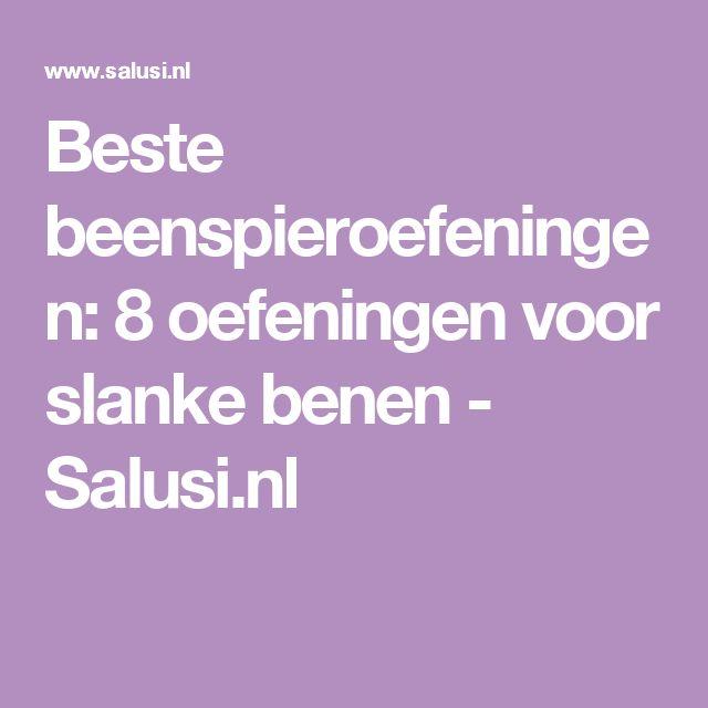 Beste beenspieroefeningen: 8 oefeningen voor slanke benen - Salusi.nl