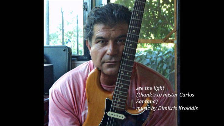 See the Light - (thank`s to mister Carlos Santana)
