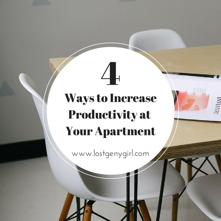 4 Ways to Increase Productivity at Your Apartment