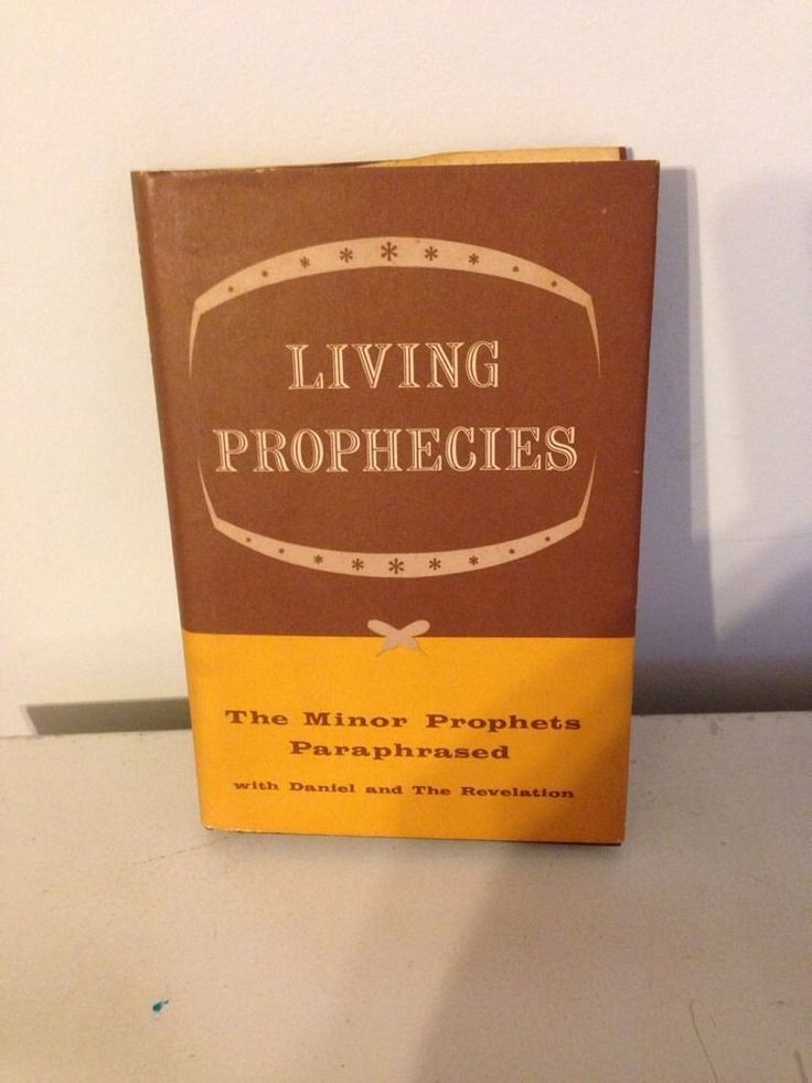 Living Prophecies by Kenneth Taylor Minor Prophets with Daniel the Revelation