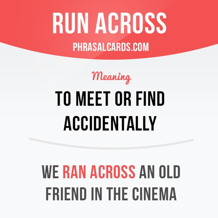 """""""Run across"""" means """"to meet or find accidentally"""". Example: We ran across an old friend in the cinema. #phrasalverb #phrasalverbs #phrasal #verb #verbs #phrase #phrases #expression #expressions #english #englishlanguage #learnenglish #studyenglish #language #vocabulary #dictionary #grammar #efl #esl #tesl #tefl #toefl #ielts #toeic #englishlearning"""