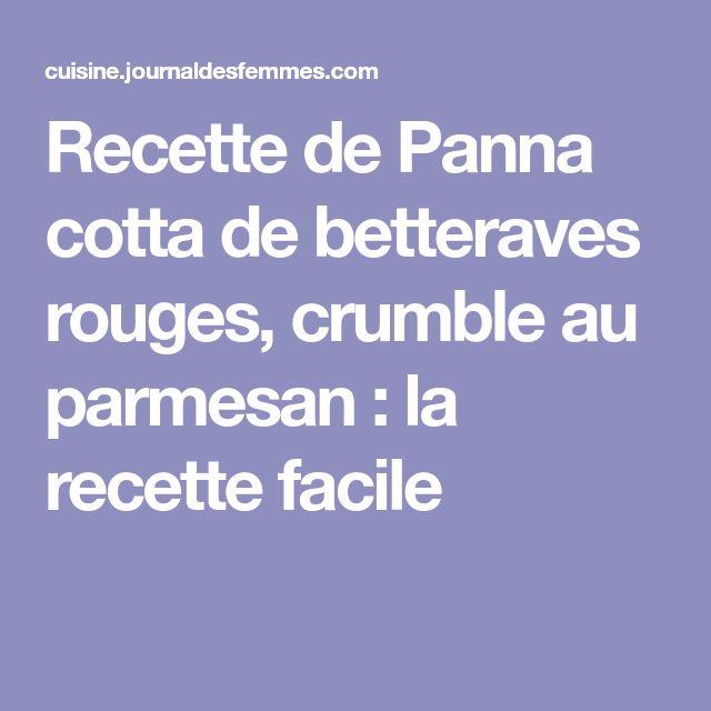 Recette de Panna cotta de betteraves rouges, crumble au parmesan : la recette facile