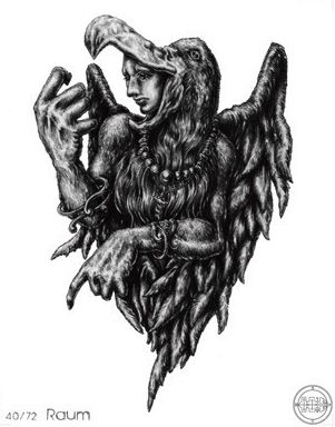 (40) RAUM (Goetic demon) influences those  born 28/04 - 10/07 - 21/09 - 03/12 - 14/02. He is a Great Earl. His office is to steal Treasures out King's Houses, and to carry it whither he is commanded, and to destroy Cities and Dignities of Men, and to tell all things, Past and What Is, and what Will Be; and to cause Love between Friends and Foes. He was of the Order of Thrones. He governeth 30 Legions.