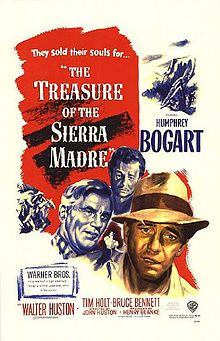 The Treasure of the Sierra Madre 1948, USA, 128 min Fred Dobbs and Bob Curtin, two Americans searching for work in Mexico, convince an old prospector to help them mine for gold in the Sierra Madre Mountains.an intense character study showing the corruptive and cancerous effects of greed on the souls of men. It is the definitive film on greed
