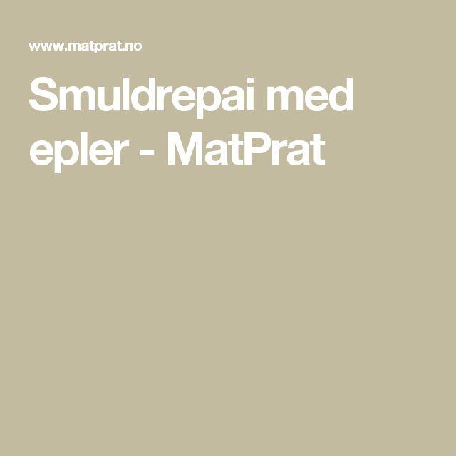 Smuldrepai med epler - MatPrat