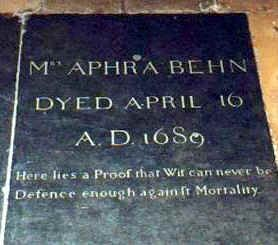 """Aphra Behn's grave:   """"Here lies a Proof that Wit can never be  Defence enough against Mortality"""""""