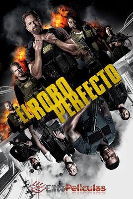 El Robo Perfecto 2018 Hd Latino Espanol Peliculas Peliculas Cine Peliculas De Accion