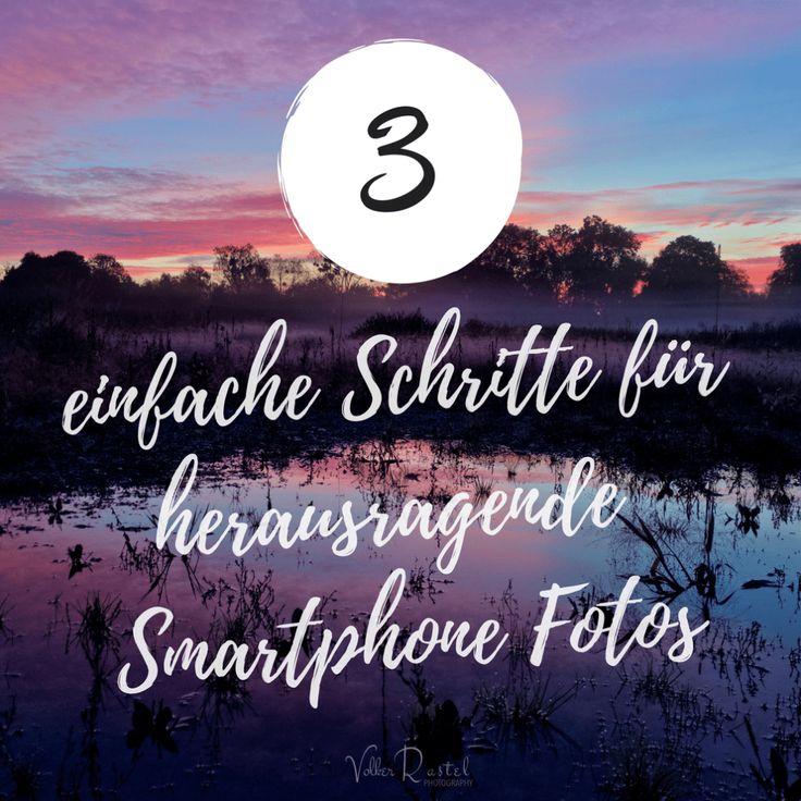 3 einfache Schritte für herausragende Smartphone Fotos (in RAW)