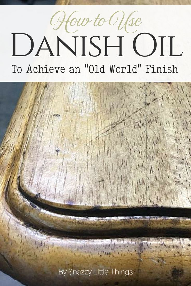 How to use danish oil to achieve a rustic wood finish