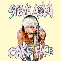 Steve Aoki - Cake Face by steveaoki on SoundCloud