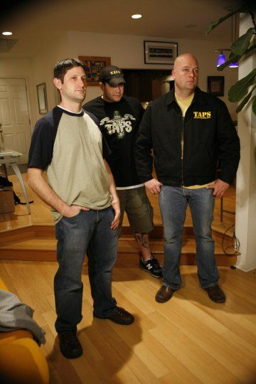 Ghost Hunters...Grant Wilson, Steve Gonzalves, & Jason Hawes. [I will say that I think it's time they all started dressing like adults. they don't have to put on suits for gosh sakes, but neat docker pants and a polo shirt (maybe with their logo) wouldn't hurt. it's like the loser-group of lost frat boys, clothes-wise. jh]
