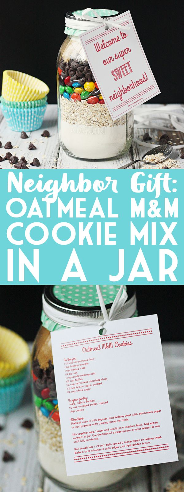 Mason Jar Neighbor Gift: Oatmeal M&M Cookie Mix in a Jar -- Use this super yummy oatmeal M&M cookie mix in a jar with free printable gift tag to welcome new neighbors to your neighborhood. | isthisreallymylife.com