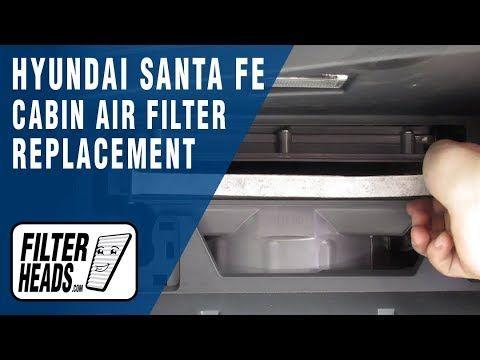 How To Replace Cabin Air Filter 2016 Hyundai Santa Fe Cabin Air Filter Hyundai Hyundai Santa Fe