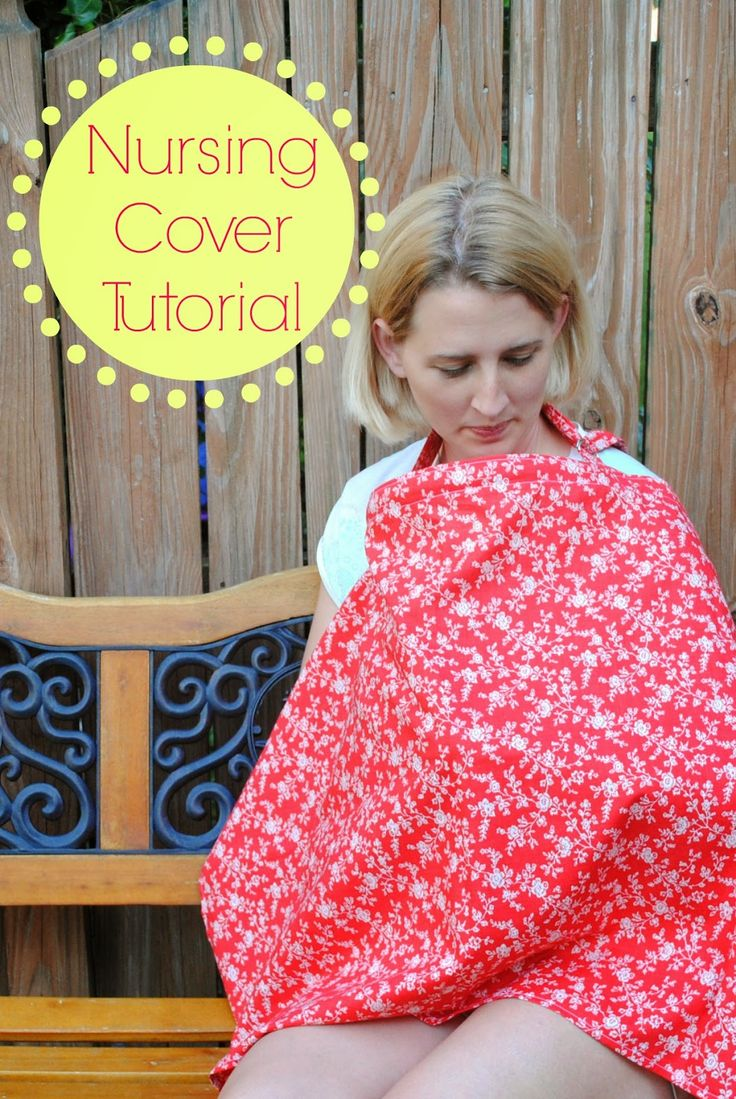 Nursing Cover Tutorial - good for beginning sewers. Make one for yourself or give one as a gift for new moms.