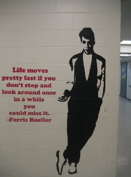 ferris bueller from Jenn Erickson. My favorite quote from ...