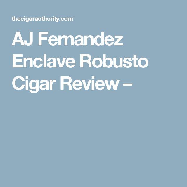 AJ Fernandez Enclave Robusto Cigar Review –