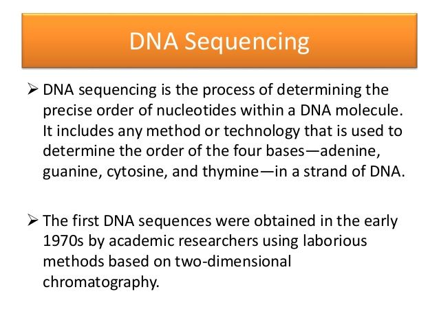 DNA Sequencing   DNA sequencing is the process of determining the  precise…