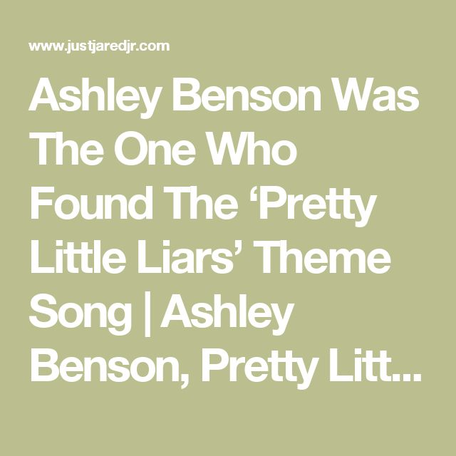 Ashley Benson Was The One Who Found The 'Pretty Little Liars' Theme Song | Ashley Benson, Pretty Little Liars, Television | Just Jared Jr.