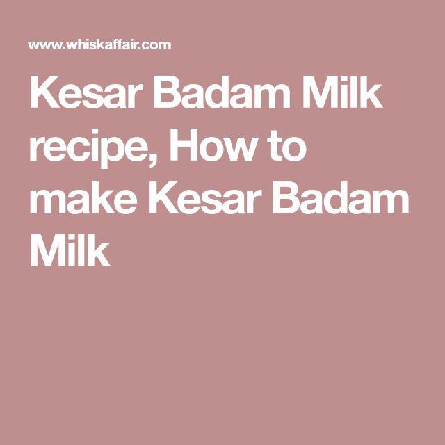 Kesar Badam Milk recipe, How to make Kesar Badam Milk