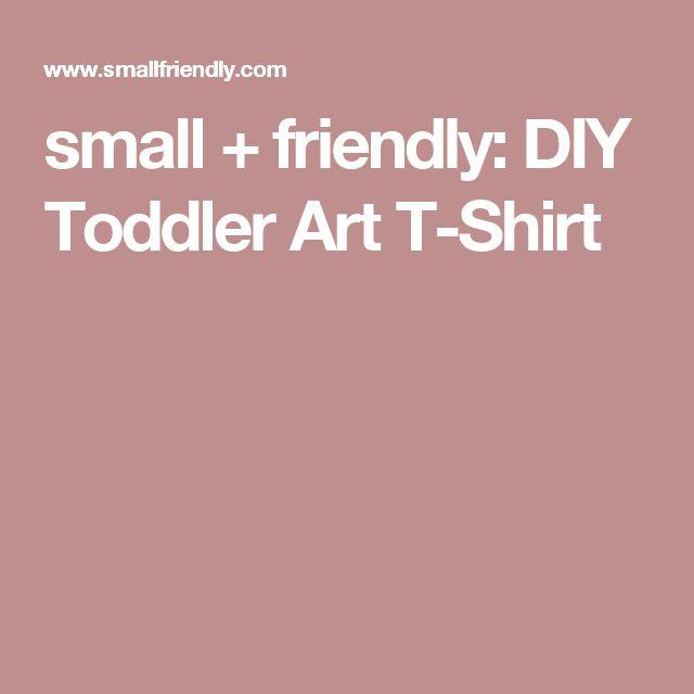 small + friendly: DIY Toddler Art T-Shirt