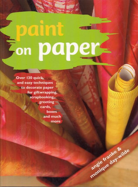 Paint on Paper by Monique Day-Wilde and Angie Franke, published by Metz Press