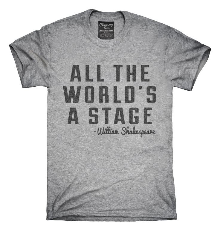 All The Worlds A Stage William Shakespeare T-Shirts, Hoodies, Tank Tops