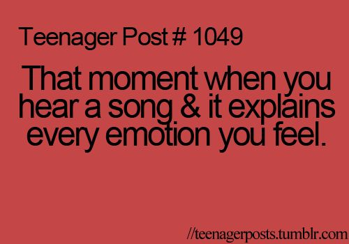 The moment when you hear a song & it explains every emotion you feel