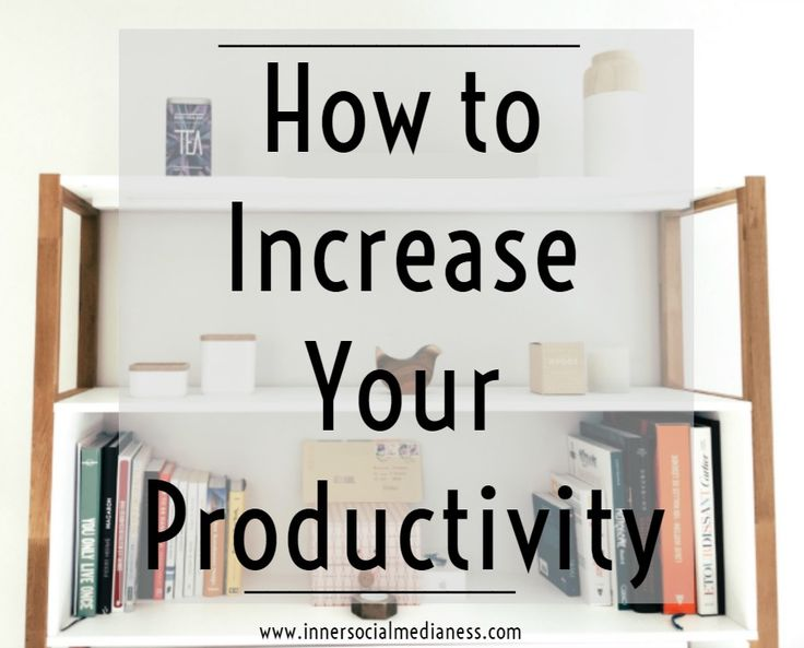 How to Increase Your Productivity - how to change your thinking about the way you organize your day to help you move closer to your goals via @penneyfox