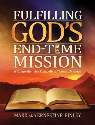 """Fulfilling God's End-Time Mission:   Evangelism is Heaven's top priority. Nothing is more important to God. For He """"desires all men to be saved and to come to the knowledge of the truth"""" and He is """"not willing that any should perish"""". (1st Timothy 2:4, NKJV: 2 Peter 3:9, NKJV). In Fulfilling God's End-Time Mission, Pastor Mark and Ernestine Finley provide a powerful, practical plan on how to win the lost for Christ. Learn from one of Adventism's most highly effective evangelists how to..."""