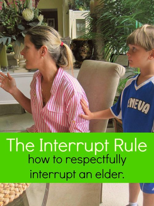 The Interrupt Rule - How to teach a child to respectfully interrupt an elder.