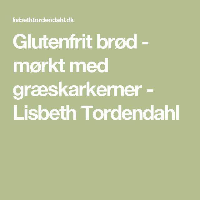 Glutenfrit brød - mørkt med græskarkerner - Lisbeth Tordendahl