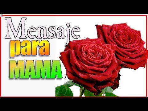 Mensaje Para Mama - Día De La Madre - Mensaje Para El Día De La Madre - YouTube