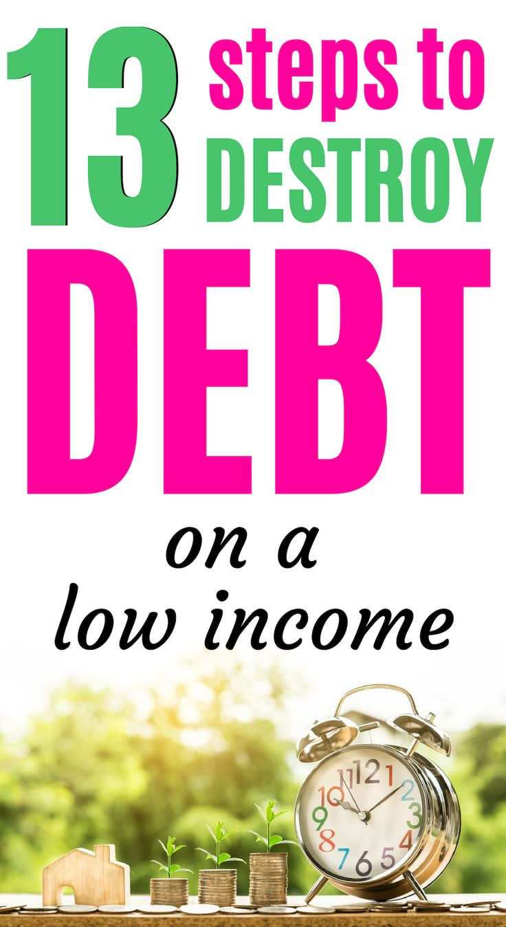 13 Steps to Destroy Debt on a Low Income