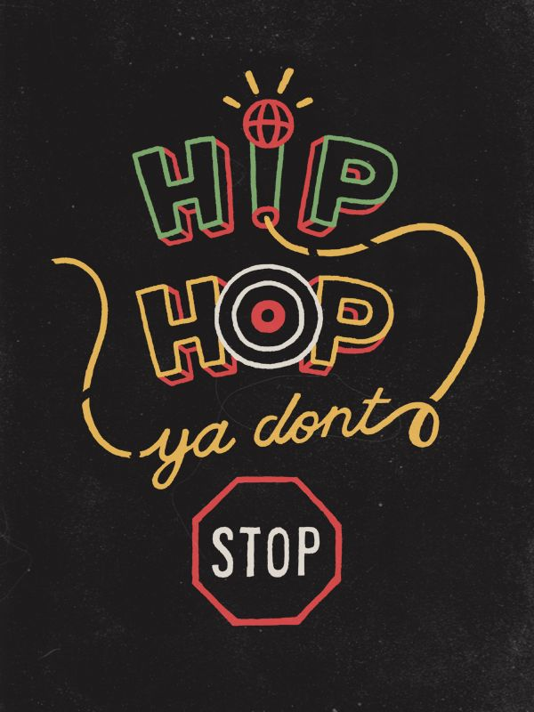 Hip Hop Ya Don't Stop - from http://youandsaturation.com/typography-inspiration-007/#