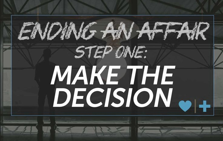 Ending an Affair - Step One: Make the Decision | Affair Recovery