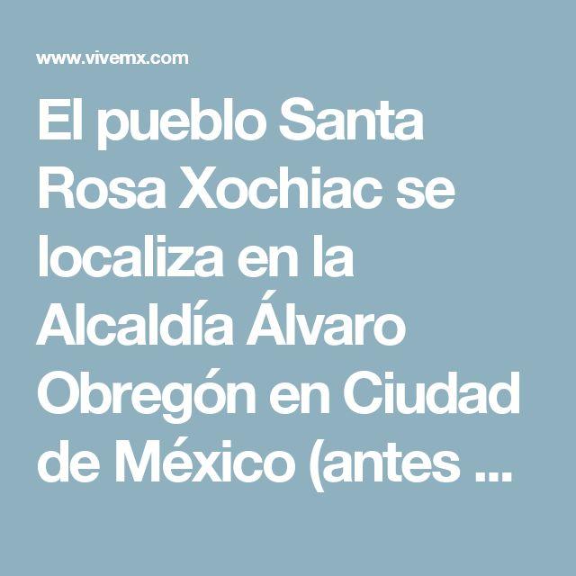 El pueblo Santa Rosa Xochiac se localiza en la Alcaldía Álvaro Obregón en Ciudad de México (antes Delegación Álvaro Obregón, Distrito Federal). El clima predominante es templado con lluvias en verano, presenta una temperatura media anual de 15.5°C, con máximas de 17°C y mínimas de 13.2°C. Su código postal es 01830 y su clave lada es 55.  Algunos de los atractivos de Álvaro Obregón son el tradicional pueblo de San Ángel, la Plaza de San Jacinto, la Casa Blanca, el Museo y Ex-Convento del…