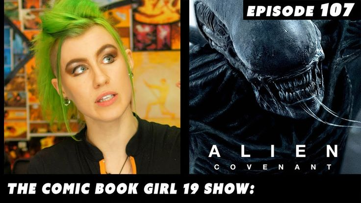 "Comic Book Girl 19's ""Alien: Covenant - Epic Review"" is 1h 5m long spoiler filled and is a return for her to very long film reviews; it's also a good match for her very first long film review a 43m long take on Ridley Scott's last Alien film ""Prometheus."""