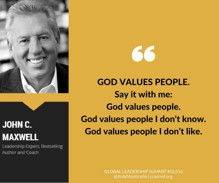 """God values people. Say it with me: God values people. God values people I don't know. God values people I don't like.""  -- John C. Maxwell #GLS16  Global Leadership Summit GLS16, Crossroads Church of Monticello, leadership quotes, inpirational quotes, Christian quotes, people first, love,"
