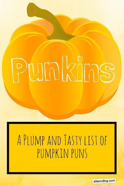 Pun-kins: A Plump and Tasty List of Pumpkin Puns