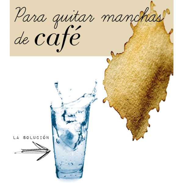 Para quitar manchas de café by amanda-ct-dl on Polyvore featuring moda, coffeestain and stainremoval