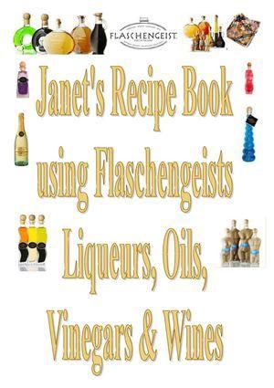 Janet's Flaschengeist Recipes