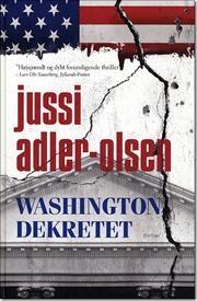 Washington dekretet af Jussi Adler-Olsen, ISBN 9788756794374