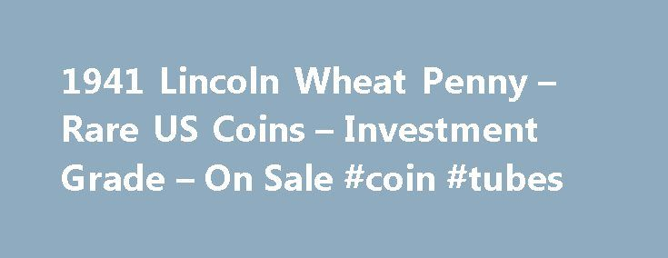 1941 Lincoln Wheat Penny – Rare US Coins – Investment Grade – On Sale #coin #tubes http://coin.remmont.com/1941-lincoln-wheat-penny-rare-us-coins-investment-grade-on-sale-coin-tubes/  #penny coin # Use this search tool, find Rare and Certified U.S. Coins: COMPLETE COLLECTION OF LINCOLN WHEAT PENNIES 1941 1966 P D S MINTS, 1941 PCGS MS67 RD Lincoln Cent Rare Copper Superb GEM Wheat Penny Ships FREE, 1941 D PCGS MS67 RD Lincoln Cent Rare Copper Superb GEM Wheat Penny Ships FREE, 1941Read More