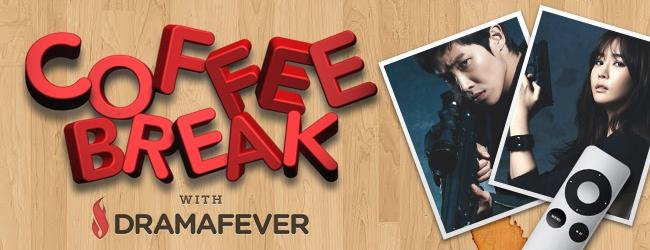 Coffee Break with DramaFever