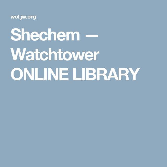Shechem — Watchtower ONLINE LIBRARY