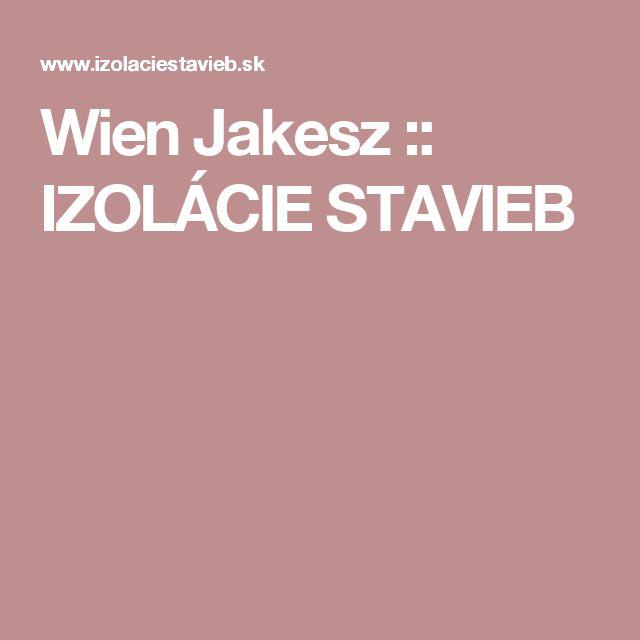Wien Jakesz :: IZOLÁCIE STAVIEB