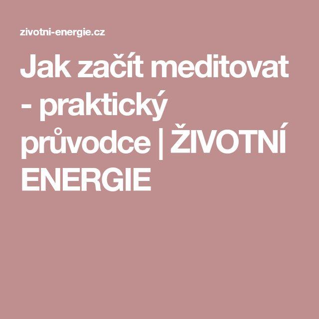 Jak začít meditovat - praktický průvodce | ŽIVOTNÍ ENERGIE