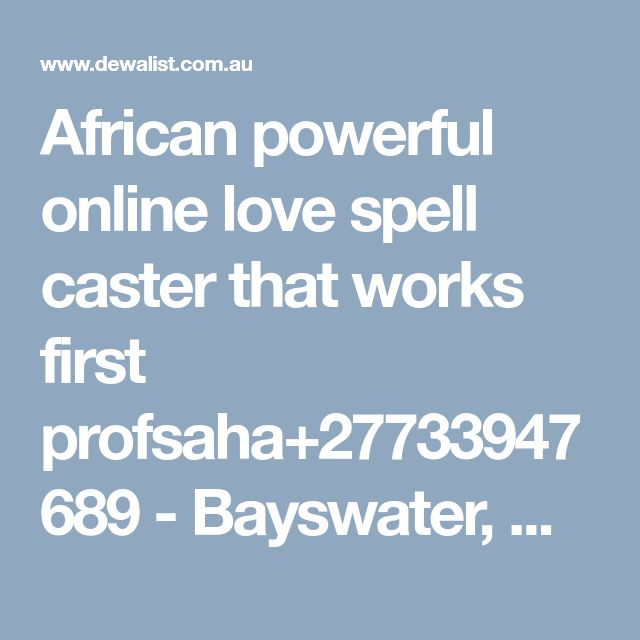 African powerful online love spell caster that works first profsaha+27733947689 - Bayswater, Western Australia - Australia Free Classified Ads Online | Community Classifieds | Dewalist