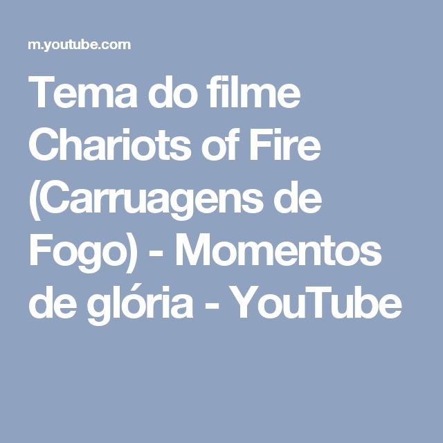 Tema do filme Chariots of Fire (Carruagens de Fogo) - Momentos de glória - YouTube
